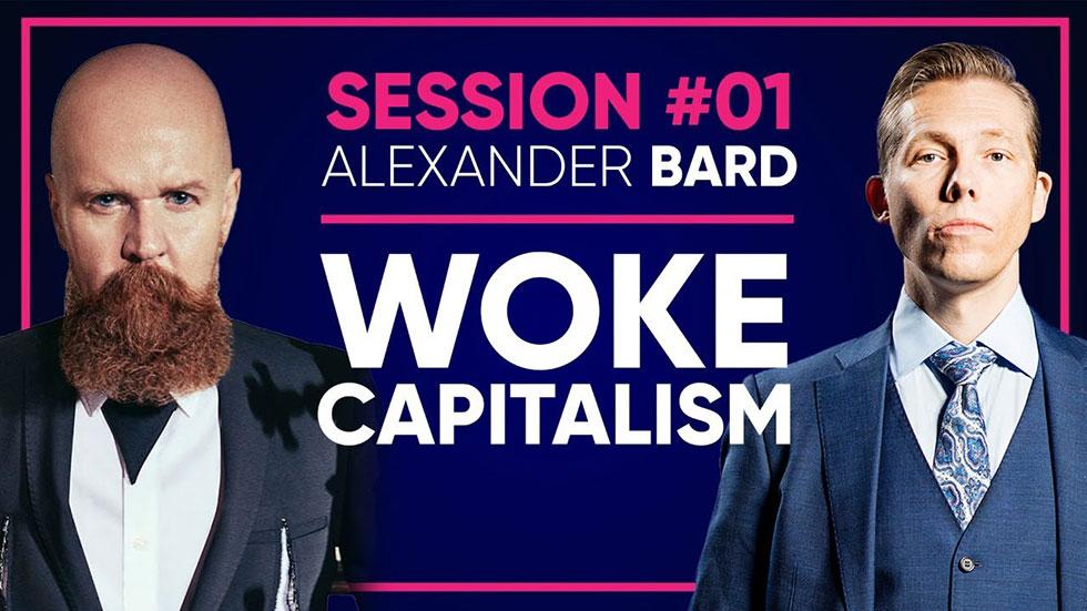 Session med Henrik - Alexander Bard: Woke kapitalism