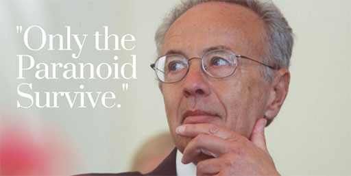 Only the paranoid survive quote Andy Grove
